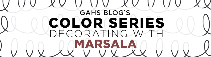 Color Series: Decorating with Marsala