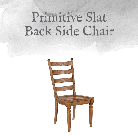 Primitive Slat Back Side Chair